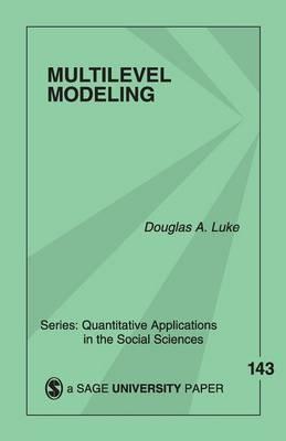 Multilevel Modeling - Quantitative Applications in the Social Sciences (Paperback)