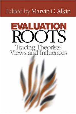 Evaluation Roots: Tracing Theorists' Views and Influences (Hardback)