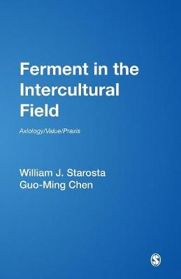 Ferment in the Intercultural Field: Axiology/Value/Praxis - International and Intercultural Communication Annual (Paperback)