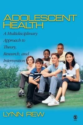 Adolescent Health: A Multidisciplinary Approach to Theory, Research, and Intervention (Hardback)