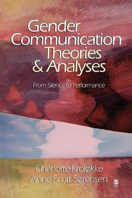 Gender Communication Theories and Analyses: From Silence to Performance (Paperback)