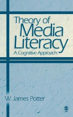 Theory of Media Literacy: A Cognitive Approach (Hardback)