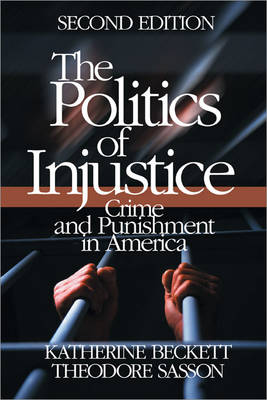 The Politics of Injustice: Crime and Punishment in America (Paperback)