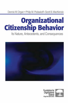 Organizational Citizenship Behavior: Its Nature, Antecedents, and Consequences - Foundations for Organizational Science (Paperback)