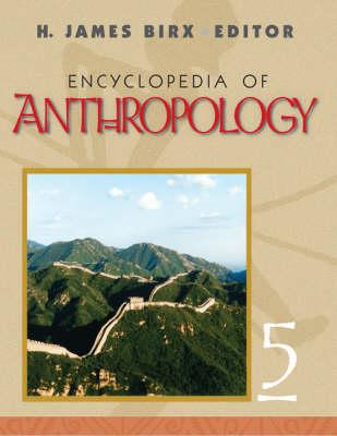Encyclopedia of Anthropology: FIVE-VOLUME SET (Hardback)