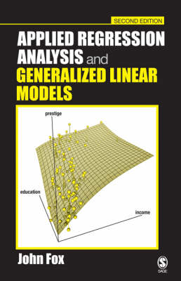 Applied Regression Analysis and Generalized Linear Models (Hardback)