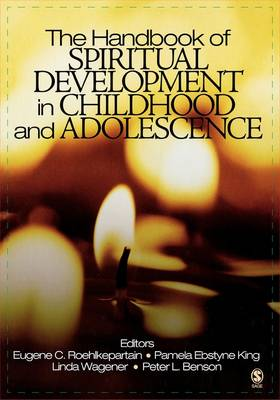 The Handbook of Spiritual Development in Childhood and Adolescence - The Sage Program on Applied Developmental Science (Hardback)