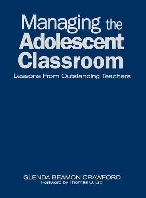 Managing the Adolescent Classroom: Lessons From Outstanding Teachers (Hardback)