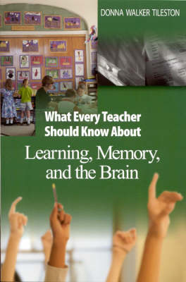 What Every Teacher Should Know About Learning, Memory, and the Brain (Paperback)