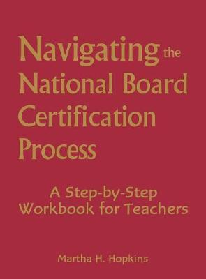 Navigating the National Board Certification Process: A Step-by-Step Workbook for Teachers (Hardback)