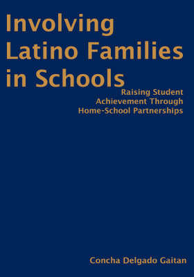 Involving Latino Families in Schools: Raising Student Achievement Through Home-School Partnerships (Hardback)