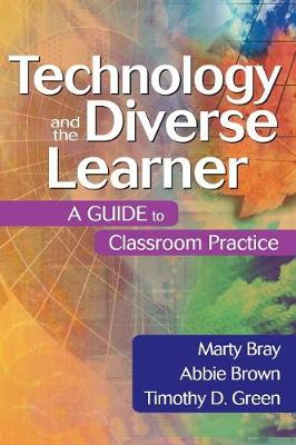 Technology and the Diverse Learner: A Guide to Classroom Practice (Hardback)