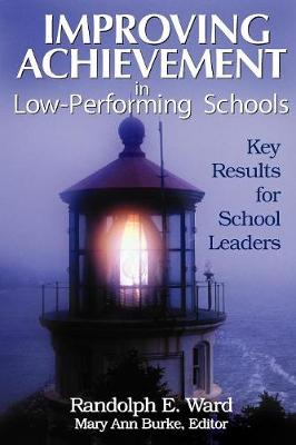 Improving Achievement in Low-Performing Schools: Key Results for School Leaders (Paperback)