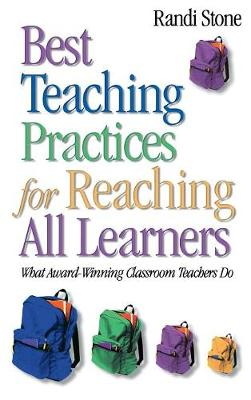 Best Teaching Practices for Reaching All Learners: What Award-Winning Classroom Teachers Do (Hardback)