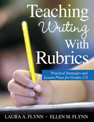 Teaching Writing With Rubrics: Practical Strategies and Lesson Plans for Grades 2-8 (Paperback)