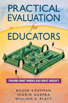 Practical Evaluation for Educators: Finding What Works and What Doesn't (Hardback)