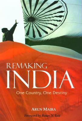 Remaking India: One Country, One Destiny (Hardback)
