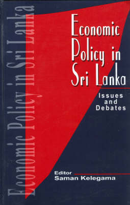Economic Policy in Sri Lanka: Issues and Debates (Hardback)