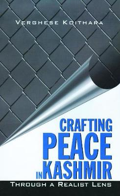 Crafting Peace in Kashmir: Through A Realist Lens (Hardback)
