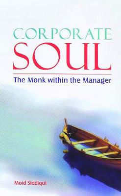 Corporate Soul: The Monk Within the Manager (Paperback)