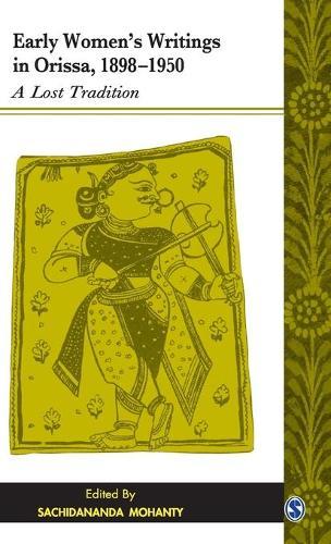 Early Women's Writings in Orissa, 1898-1950: A Lost Tradition (Hardback)