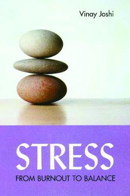 Stress: From Burnout To Balance (Paperback)