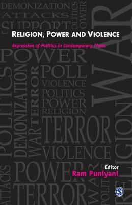 Religion, Power and Violence: Expression of Politics in Contemporary Times (Paperback)