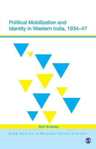 Political Mobilization and Identity in Western India, 1934-47 - Sage Series in Modern Indian History (Paperback)