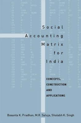 Social Accounting Matrix for India: Concepts, Construction and Applications (Hardback)