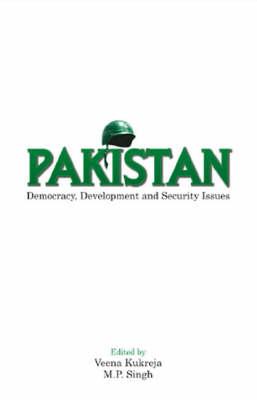 Pakistan: Democracy, Development and Security Issues (Hardback)