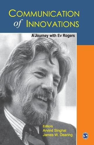 Communication of Innovations: A Journey With Ev Rogers (Paperback)