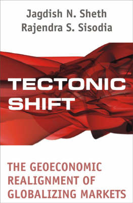 Tectonic Shift: The Geoeconomic Realignment of Globalizing Markets (Hardback)
