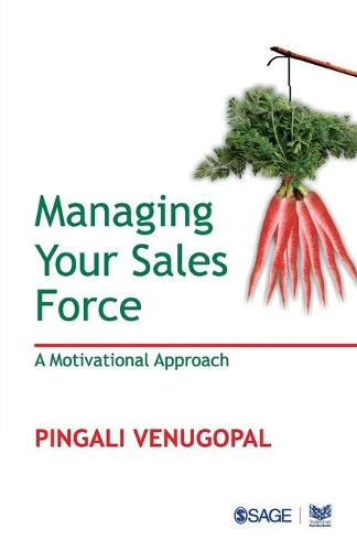 Managing your Sales Force: A Motivational Approach (Paperback)