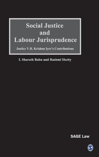 Social Justice and Labour Jurisprudence: Justice V.R. Krishna Iyer's Contributions - Sage Law (Hardback)