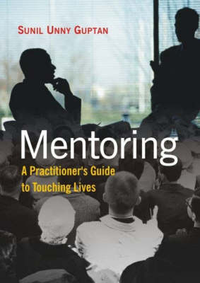 Mentoring: A Practitioners Guide to Touching Lives (Paperback)