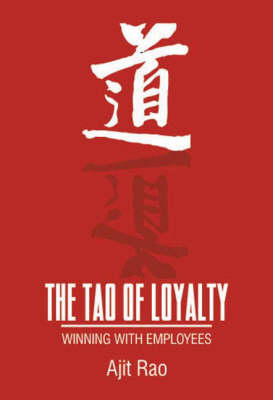 The Tao of Loyalty: Winning with Employees - Response Books (Paperback)