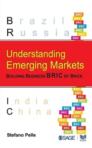 Understanding Emerging Markets: Building Business BRIC by Brick (Paperback)