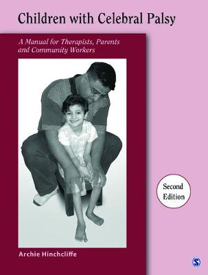 Children With Cerebral Palsy: A Manual for Therapists, Parents and Community Workers (Paperback)