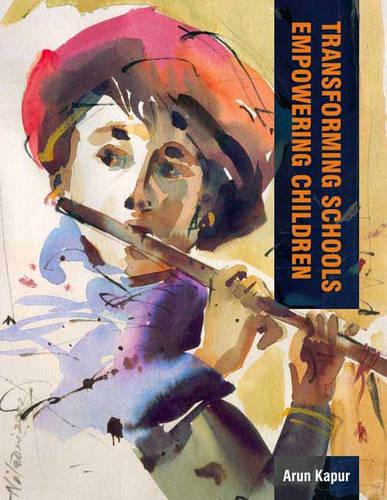 Transforming Schools: Empowering Children (Paperback)