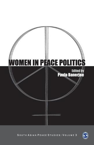 Women in Peace Politics - South Asian Peace Studies series (Paperback)