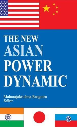 The New Asian Power Dynamic (Hardback)