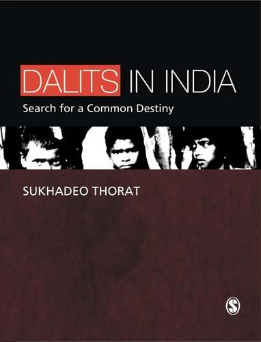 Dalits in India: Search for a Common Destiny (Hardback)