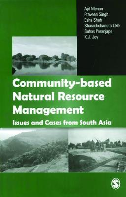 Community-based Natural Resource Management: Issues and Cases in South Asia (Paperback)