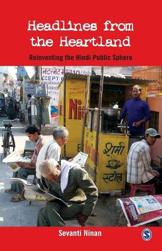 Headlines From the Heartland: Reinventing the Hindi Public Sphere (Paperback)