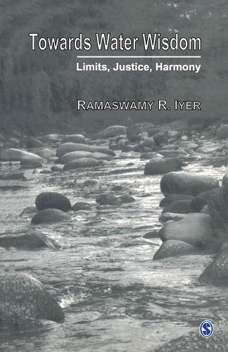 Towards Water Wisdom: Limits, Justice, Harmony (Paperback)