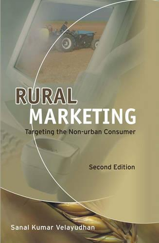 Rural Marketing: Targeting the Non-urban Consumer (Paperback)
