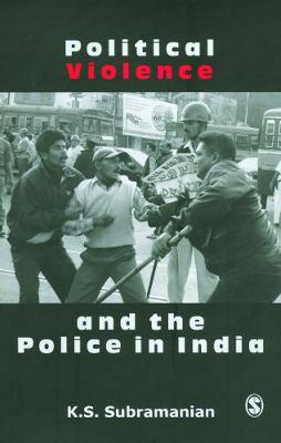 Political Violence and the Police in India (Paperback)