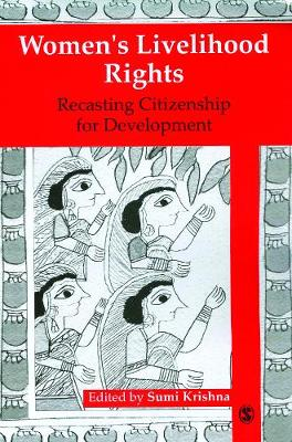 Women's Livelihood Rights: Recasting Citizenship for Development (Hardback)