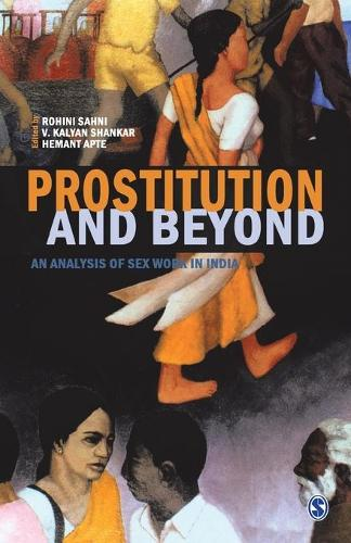 Prostitution and Beyond: An Analysis of Sex Workers in India (Paperback)