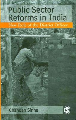 Public Sector Reforms in India: New Role of the District Officer (Paperback)